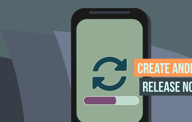 Android Release Notes Creation