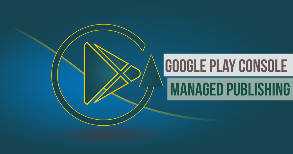 Google Play Console Manage Publishing