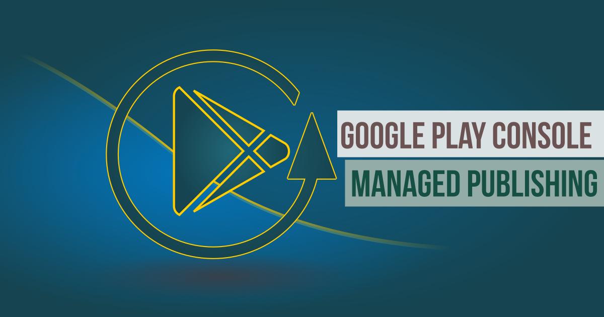 Google Play Console Manage Publishing
