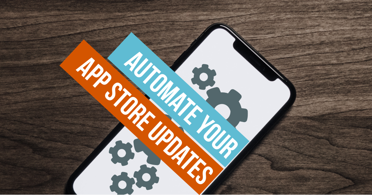 App Store Automation and updates