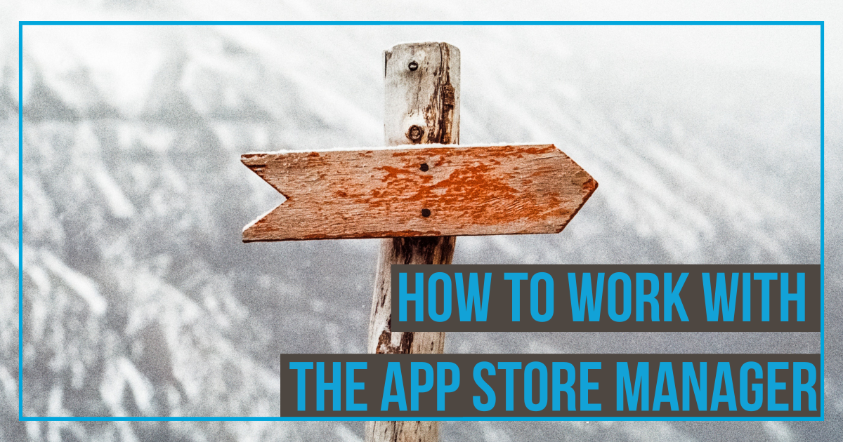 How to work with the App Store Manager